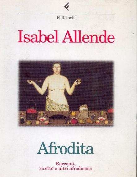 Afrodita isabelle allende - Giochi di baci nel letto ...