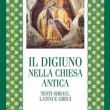 Il digiuno nella chiesa antica - Testi siriaci, latini e greci