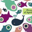 Pesce d'aprile tra folklore e cucina